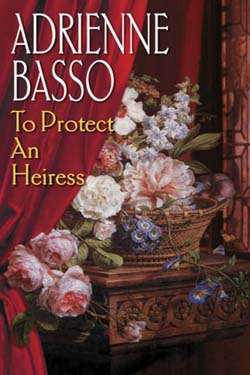 adrienne basso's TO PROTECT AN HEIRESS
